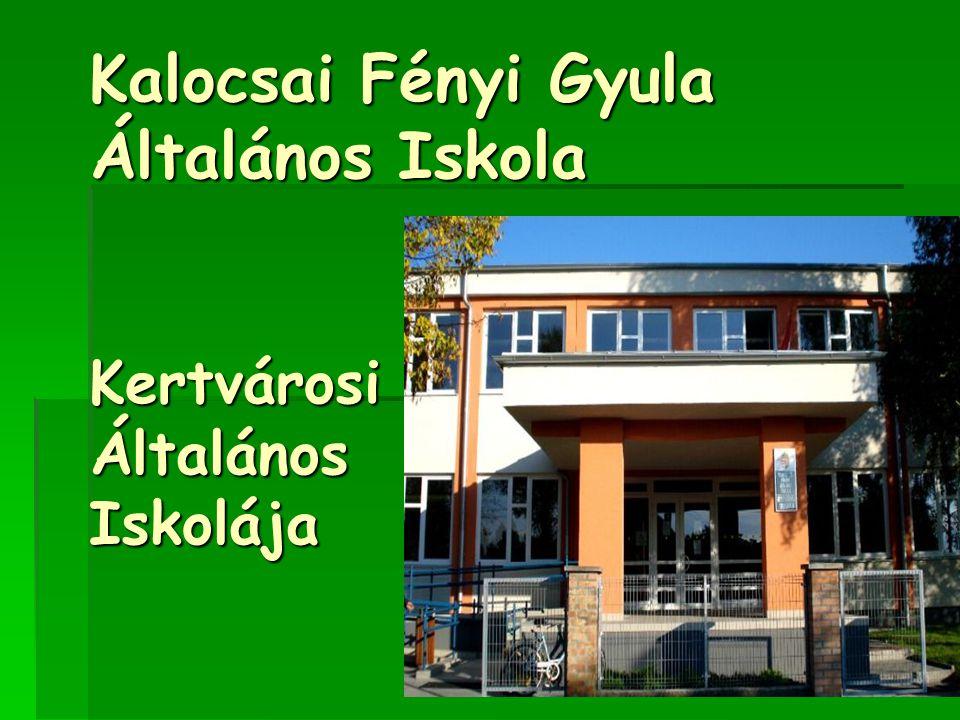 Kalocsai Fényi Gyula Általános Iskola Kertvárosi Általános Iskolája