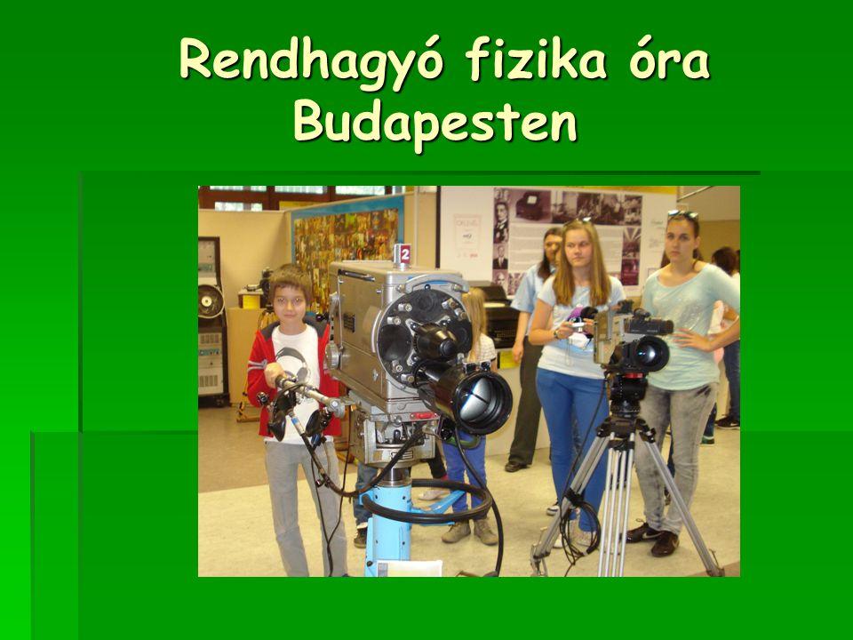 Rendhagyó fizika óra Budapesten Rendhagyó fizika óra Budapesten