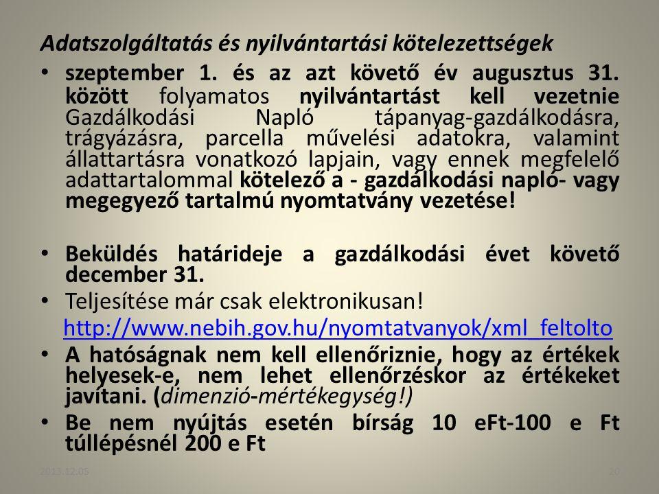 Adatszolgáltatás és nyilvántartási kötelezettségek szeptember 1. és az azt követő év augusztus 31. között folyamatos nyilvántartást kell vezetnie Gazd