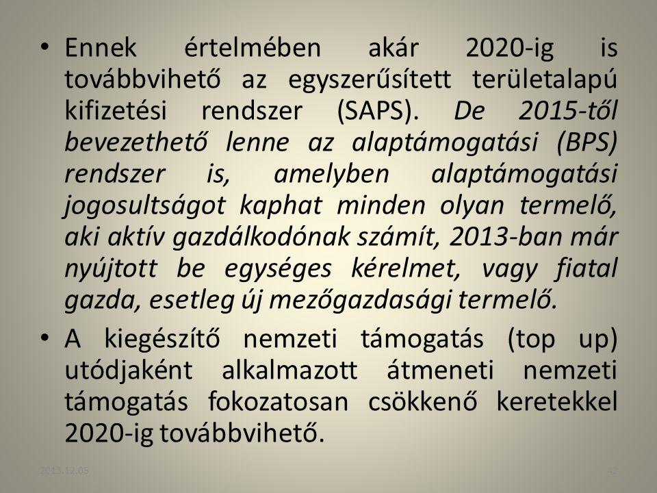 Ennek értelmében akár 2020-ig is továbbvihető az egyszerűsített területalapú kifizetési rendszer (SAPS). De 2015-től bevezethető lenne az alaptámogatá