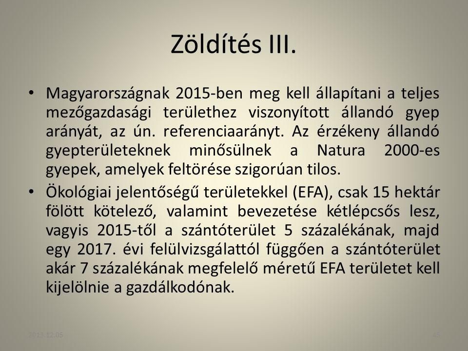 Zöldítés III. Magyarországnak 2015-ben meg kell állapítani a teljes mezőgazdasági területhez viszonyított állandó gyep arányát, az ún. referenciaarány
