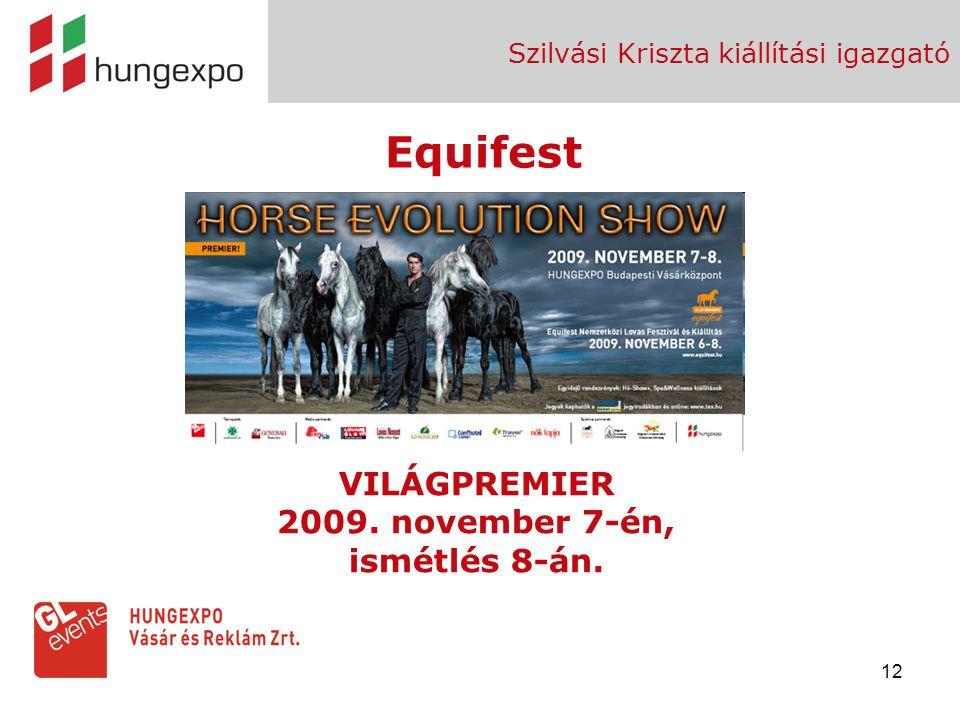 12 Szilvási Kriszta kiállítási igazgató Equifest VILÁGPREMIER 2009. november 7-én, ismétlés 8-án.