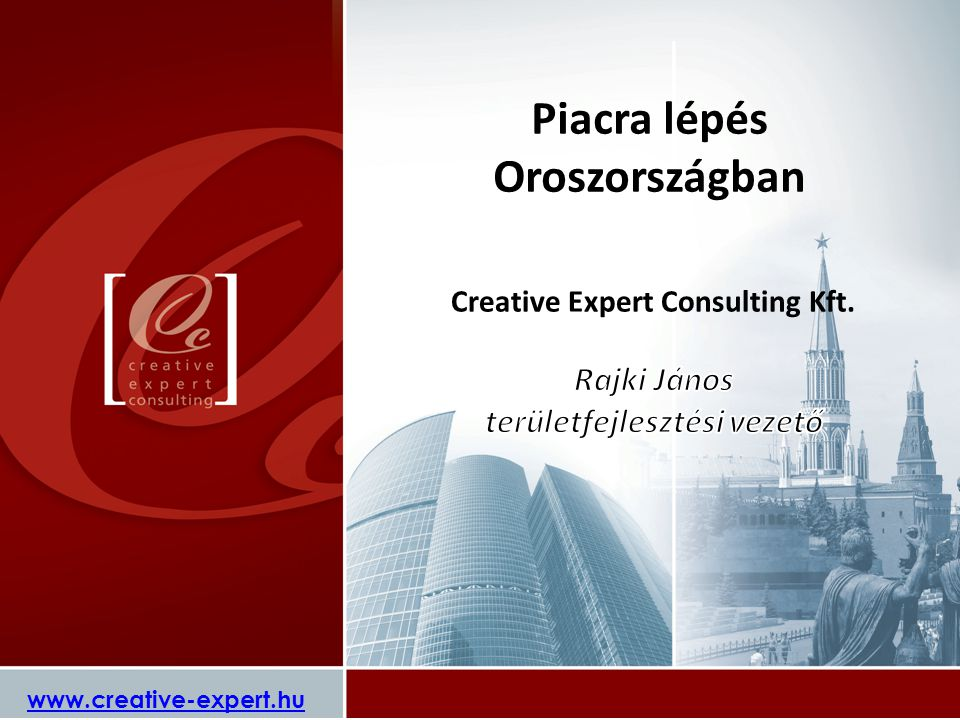 www.creative-expert.hu Piacra lépés Oroszországban