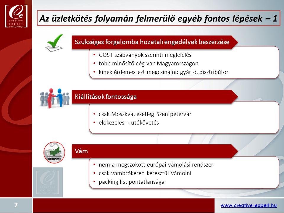 www.creative-expert.hu 7 GOST szabványok szerinti megfelelés több minősítő cég van Magyarországon kinek érdemes ezt megcsinálni: gyártó, disztribútor