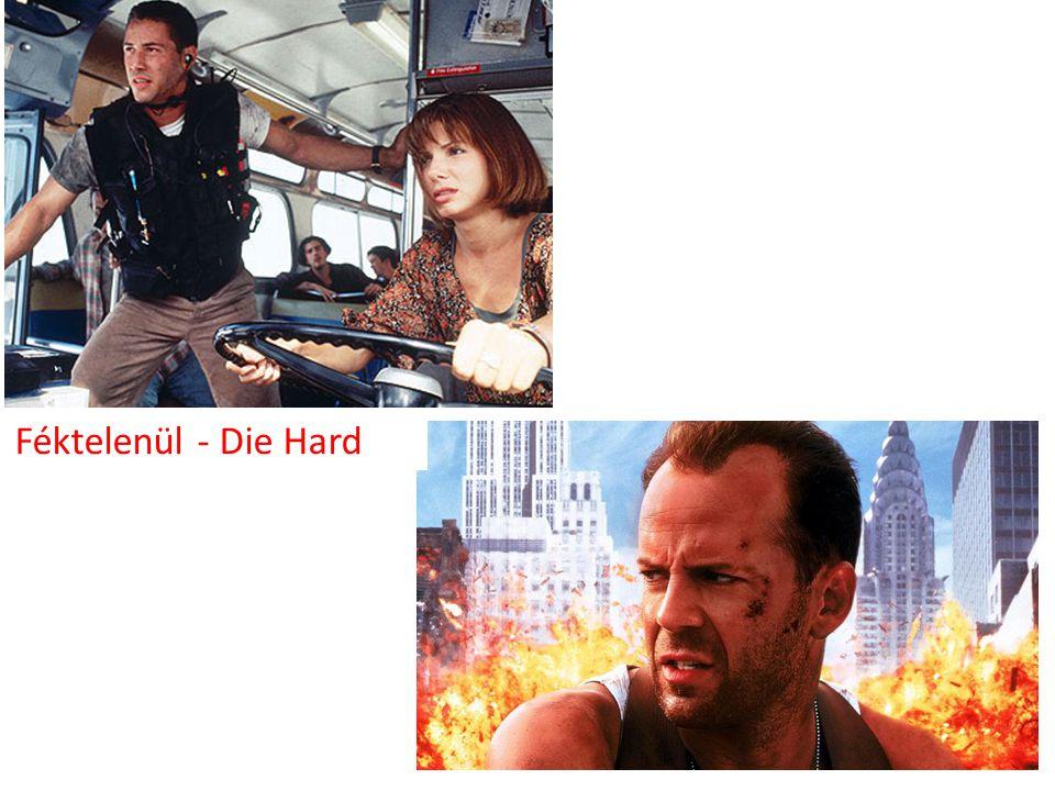 Féktelenül - Die Hard