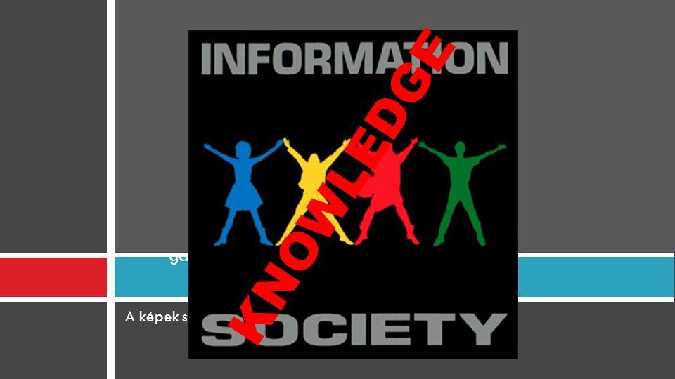 A képek széles vásznon sokkal hatásosabban bemutathatók. Információs társadalom és gazdaság vs. Tudástársadalom ls gazdaság KNOWLEDGE