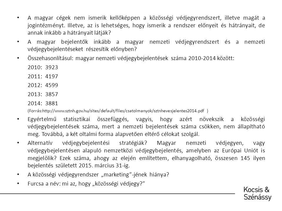 A magyar cégek nem ismerik kellőképpen a közösségi védjegyrendszert, illetve magát a jogintézményt.