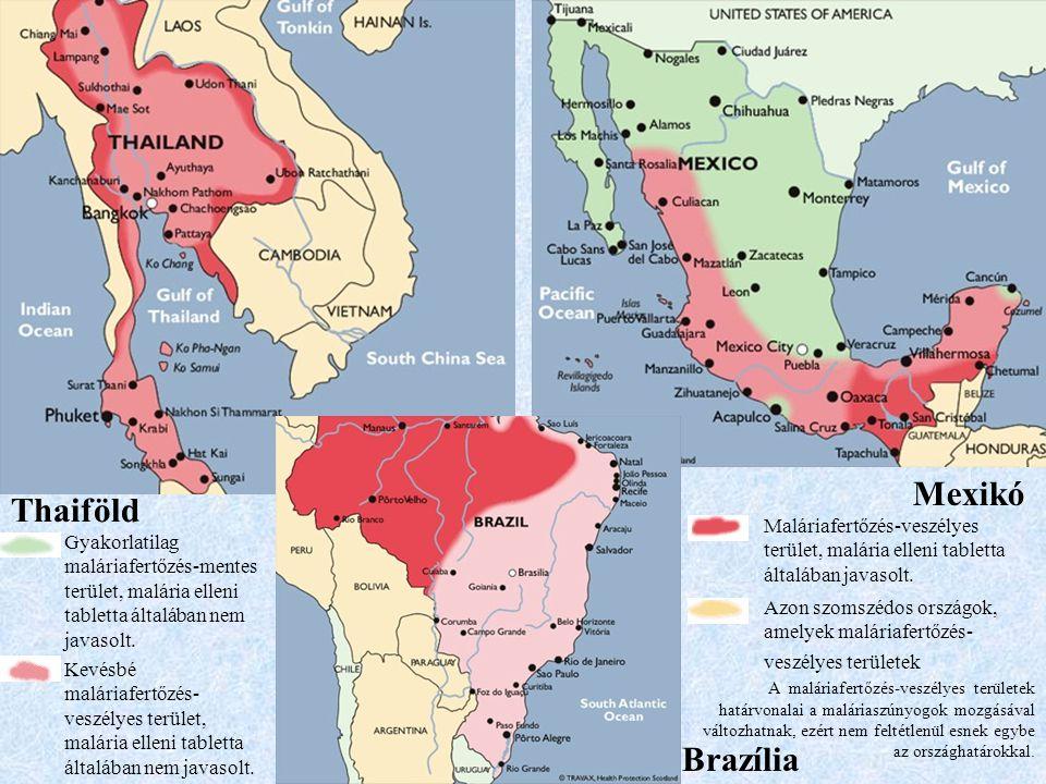 Mexikó Brazília Thaiföld Gyakorlatilag maláriafertőzés-mentes terület, malária elleni tabletta általában nem javasolt.