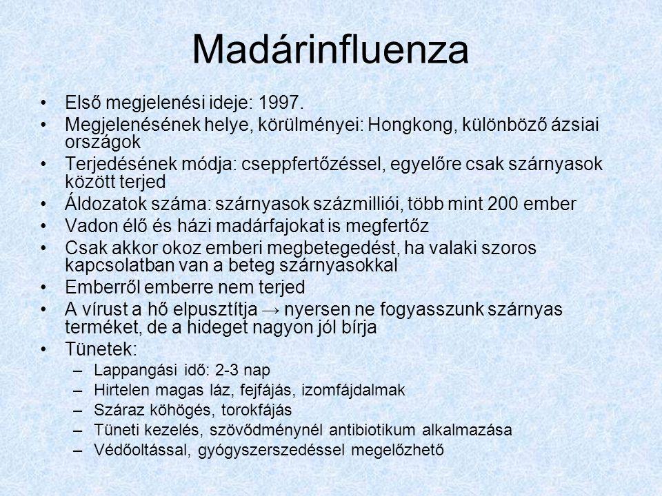 Madárinfluenza Első megjelenési ideje: 1997.