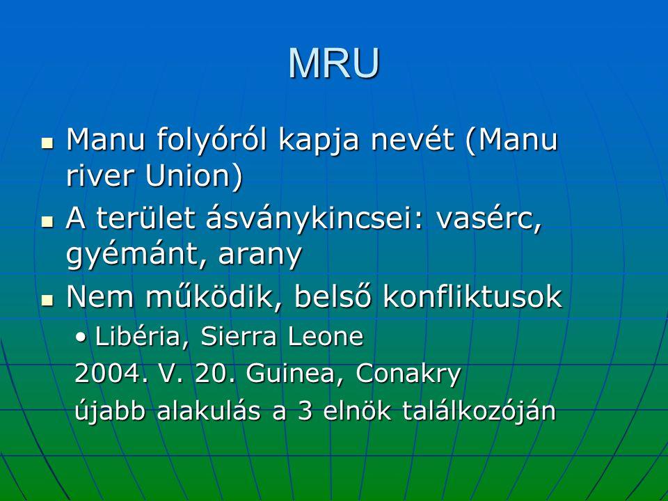 MRU Manu folyóról kapja nevét (Manu river Union) Manu folyóról kapja nevét (Manu river Union) A terület ásványkincsei: vasérc, gyémánt, arany A terüle