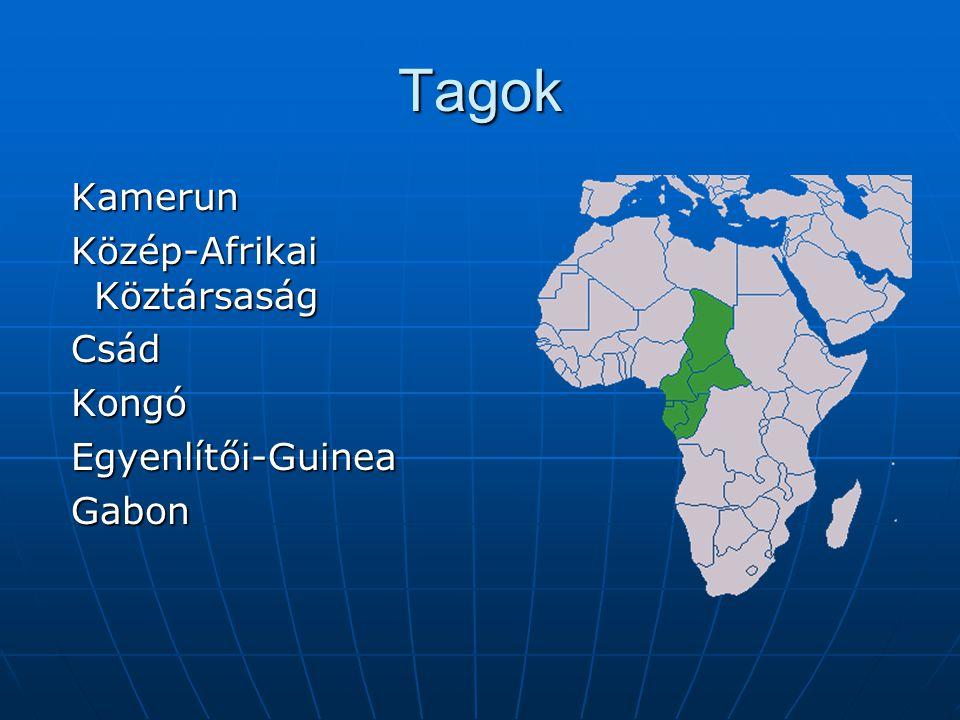 Tagok Kamerun Kamerun Közép-Afrikai Köztársaság Közép-Afrikai Köztársaság Csád Csád Kongó Kongó Egyenlítői-Guinea Egyenlítői-Guinea Gabon Gabon