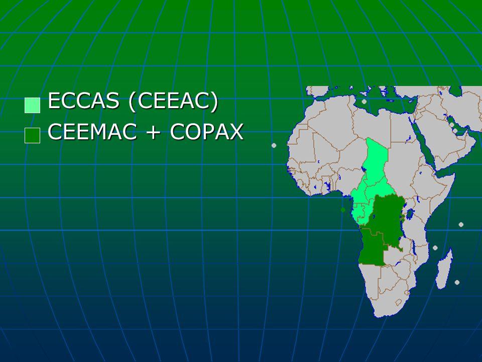 ECCAS (CEEAC) ECCAS (CEEAC) CEEMAC + COPAX CEEMAC + COPAX