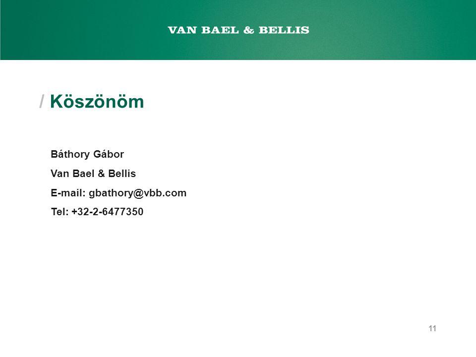 / Köszönöm Báthory Gábor Van Bael & Bellis E-mail: gbathory@vbb.com Tel: +32-2-6477350 11