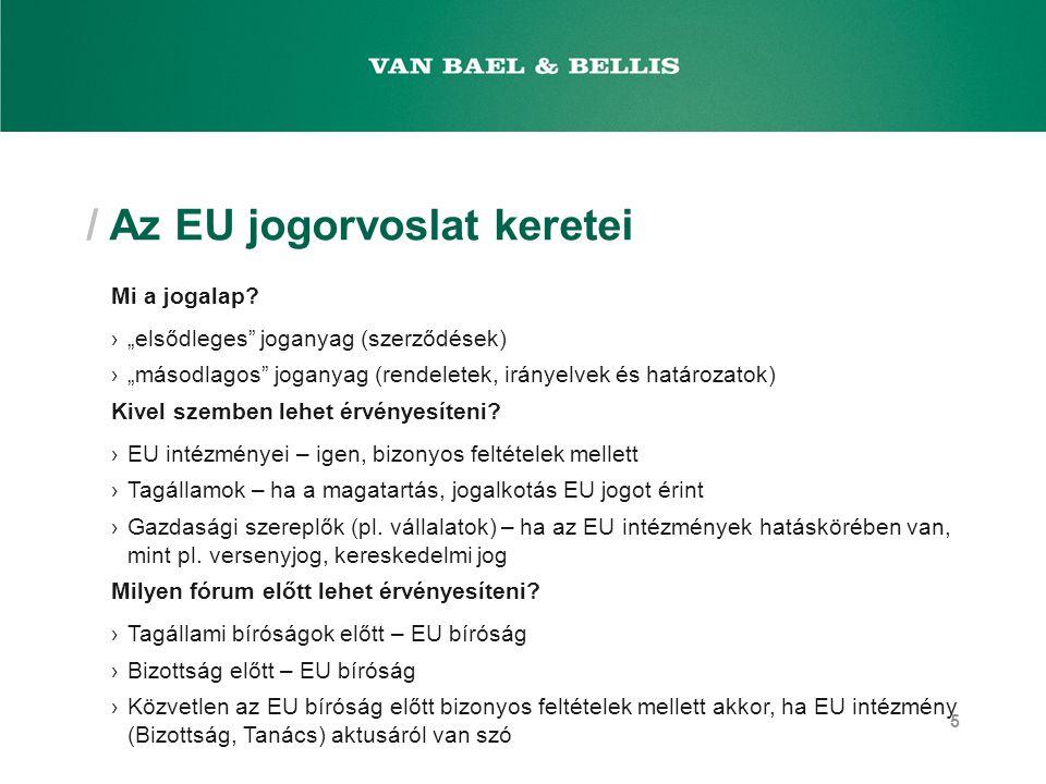 """/ Az EU jogorvoslat keretei Mi a jogalap? ›""""elsődleges"""" joganyag (szerződések) ›""""másodlagos"""" joganyag (rendeletek, irányelvek és határozatok) Kivel sz"""