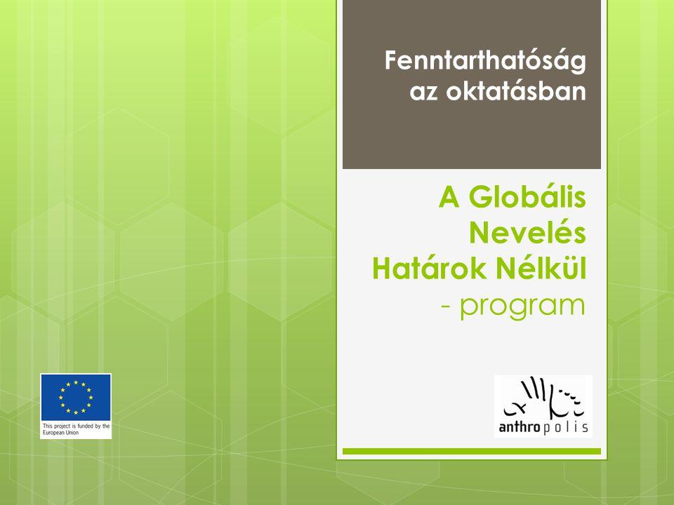 Az Anthropolis Egyesület  civil szervezet  fő tevékenység: oktatás  fő területek: digitális történetmesélés globális nevelés