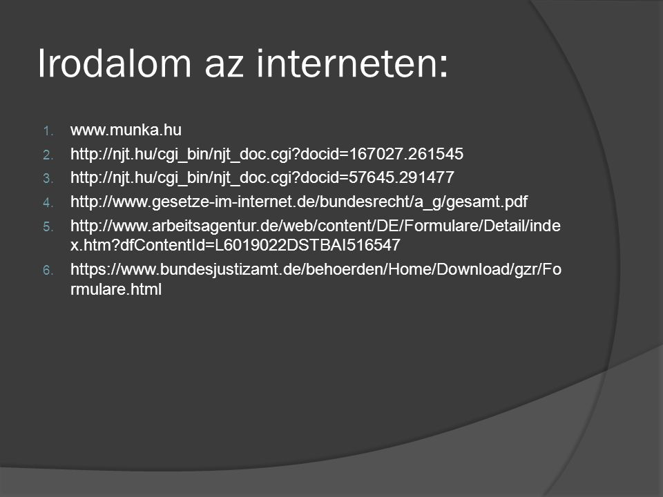 Irodalom az interneten: 1. www.munka.hu 2.