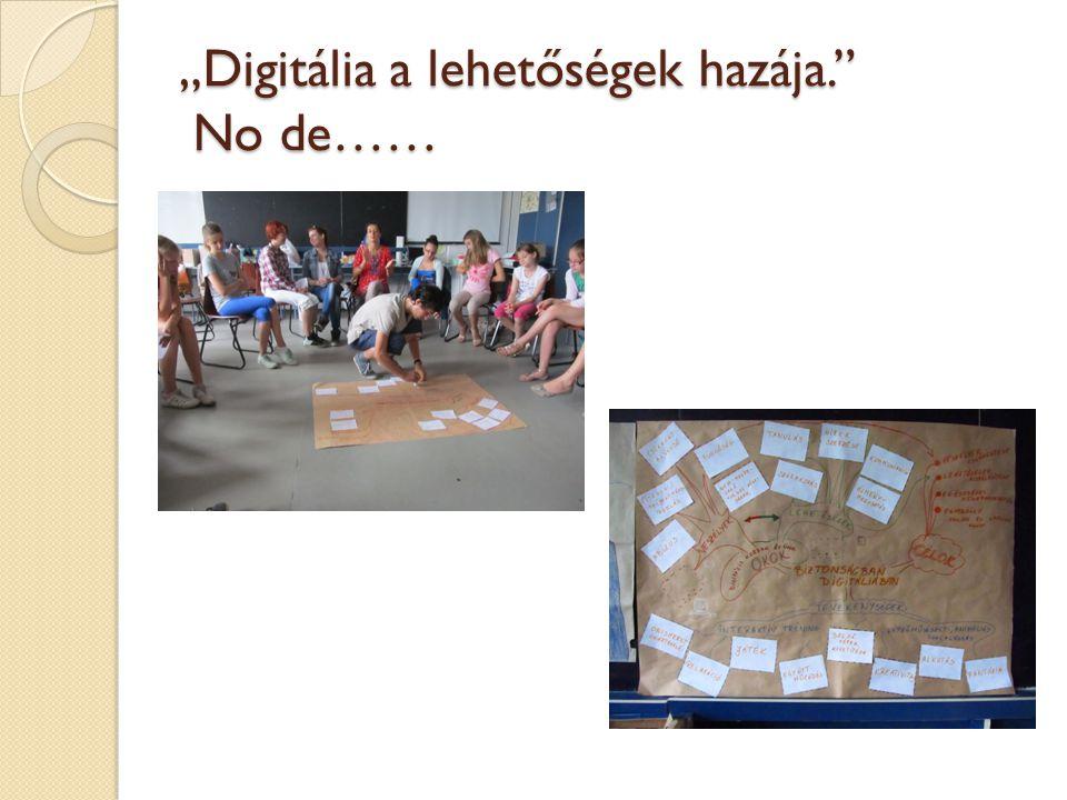 """""""Digitália a lehetőségek hazája. No de……"""