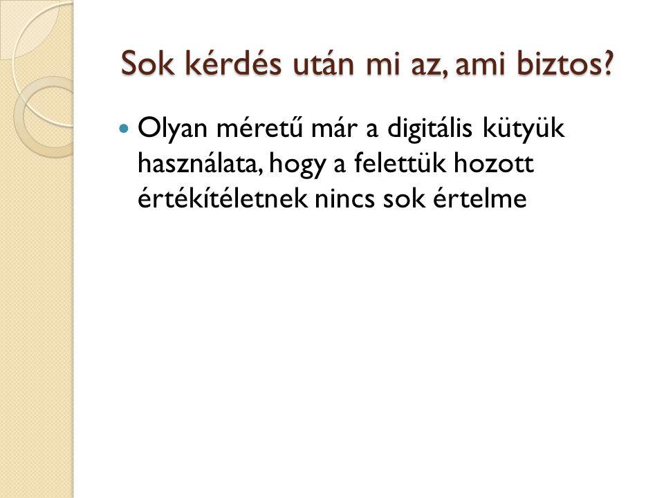 Hasznos linkek http://televele.hu/moped/ www.bigyoo.hu http://internethotline.hu/ Könyvek: Tari Annamária, Vekerdy, http://www.biztonsagosinternet.hu/ http://windows.microsoft.com/hu- hu/windows/security-utilities