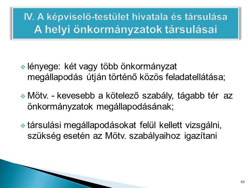  lényege: két vagy több önkormányzat megállapodás útján történő közös feladatellátása;  Mötv.