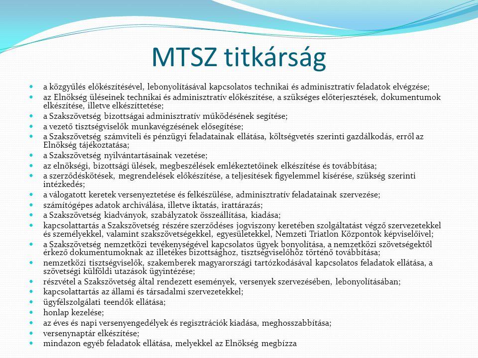 MTSZ titkárság a közgyűlés előkészítésével, lebonyolításával kapcsolatos technikai és adminisztratív feladatok elvégzése; az Elnökség üléseinek techni