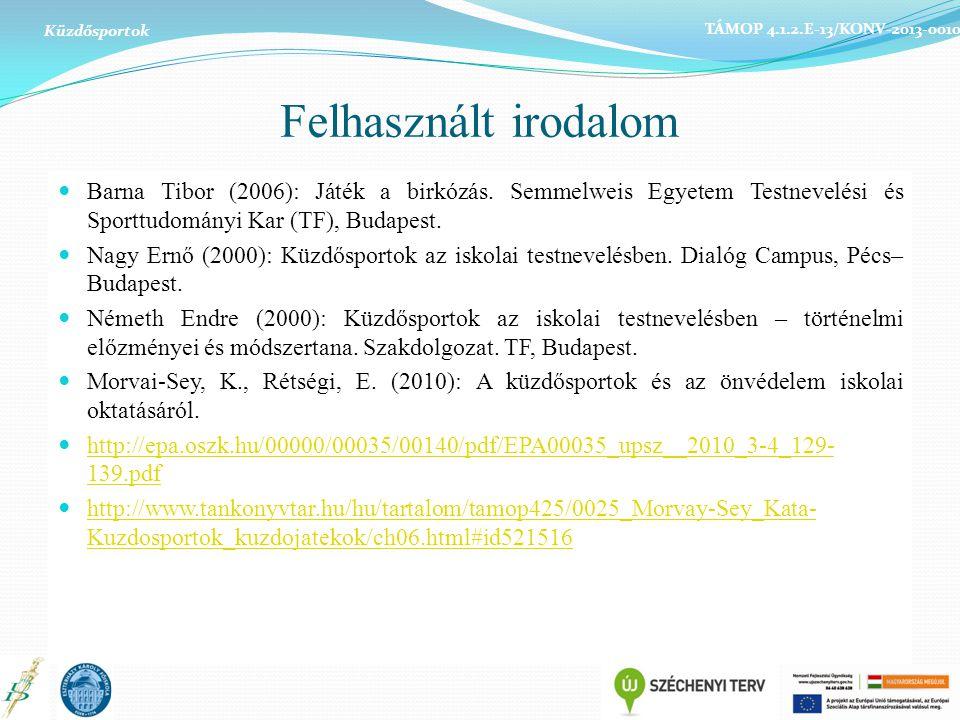 Felhasznált irodalom Barna Tibor (2006): Játék a birkózás. Semmelweis Egyetem Testnevelési és Sporttudományi Kar (TF), Budapest. Nagy Ernő (2000): Küz