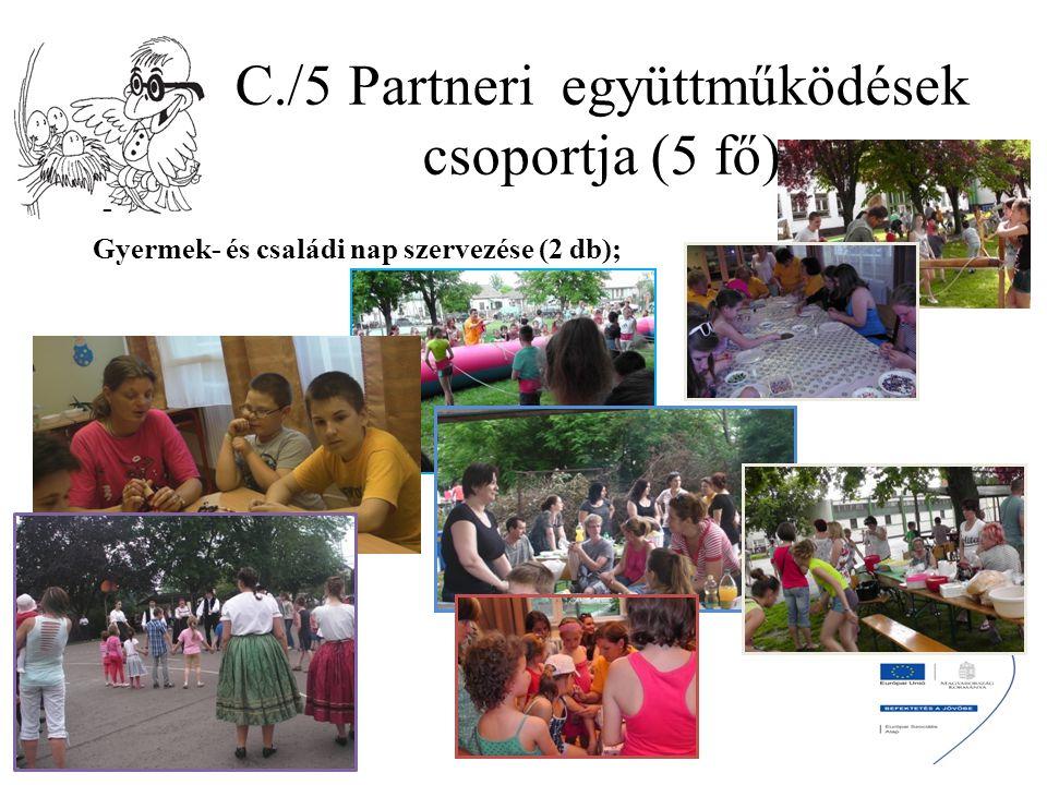 C./5 Partneri együttműködések csoportja (5 fő) - Gyermek- és családi nap szervezése (2 db);