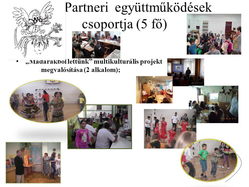 """C./5 Partneri együttműködések csoportja (5 fő) """"Madarakból lettünk"""" multikulturális projekt megvalósítása (2 alkalom);"""