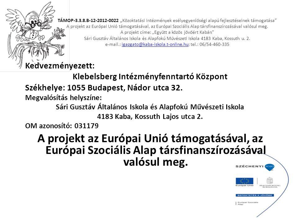 """TÁMOP-3.3.8.B-12-2012-0022 """"Közoktatási intézmények esélyegyenlőségi alapú fejlesztéseinek támogatása A projekt az Európai Unió támogatásával, az Európai Szociális Alap társfinanszírozásával valósul meg."""