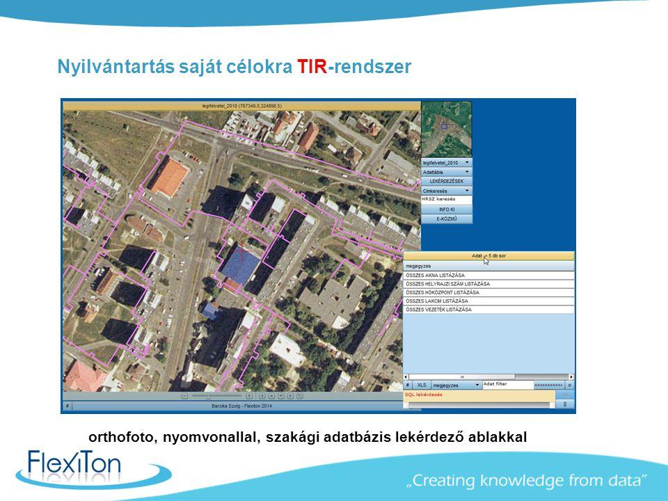 TIR szakági EOV térkép, szakági adatbázis lekérdező ablakkal Nyilvántartás saját célokra TIR-rendszer orthofoto, nyomvonallal, szakági adatbázis lekér