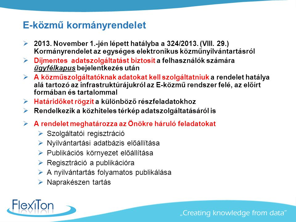 E-közmű kormányrendelet  2013. November 1.-jén lépett hatályba a 324/2013. (VIII. 29.) Kormányrendelet az egységes elektronikus közműnyilvántartásról