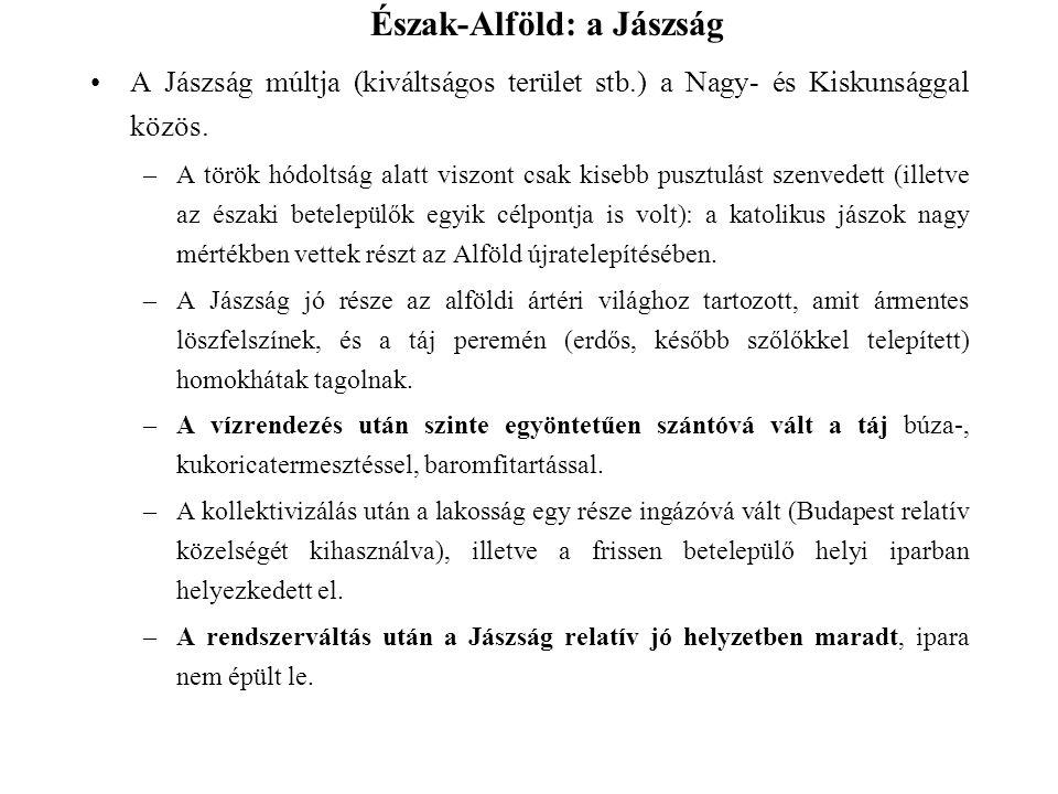 A Jászság múltja (kiváltságos terület stb.) a Nagy- és Kiskunsággal közös. –A török hódoltság alatt viszont csak kisebb pusztulást szenvedett (illetve