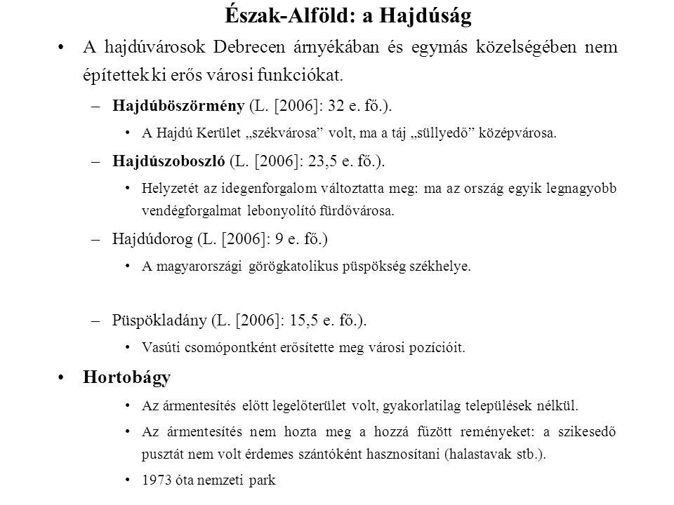 A hajdúvárosok Debrecen árnyékában és egymás közelségében nem építettek ki erős városi funkciókat. –Hajdúböszörmény (L. [2006]: 32 e. fő.). A Hajdú Ke