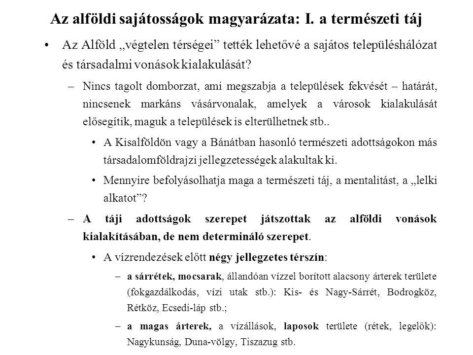 """Dél-Alföld: Kiskunság A """"Kiskunság ma általában a Duna–Tisza közének középső részét jelenti."""