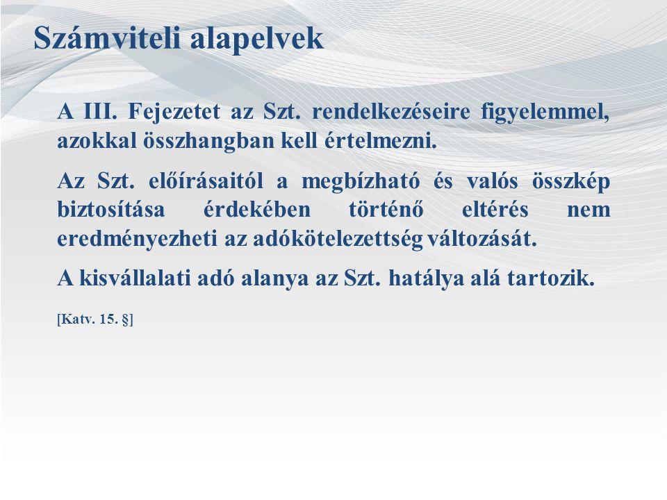 A III. Fejezetet az Szt. rendelkezéseire figyelemmel, azokkal összhangban kell értelmezni. Az Szt. előírásaitól a megbízható és valós összkép biztosít