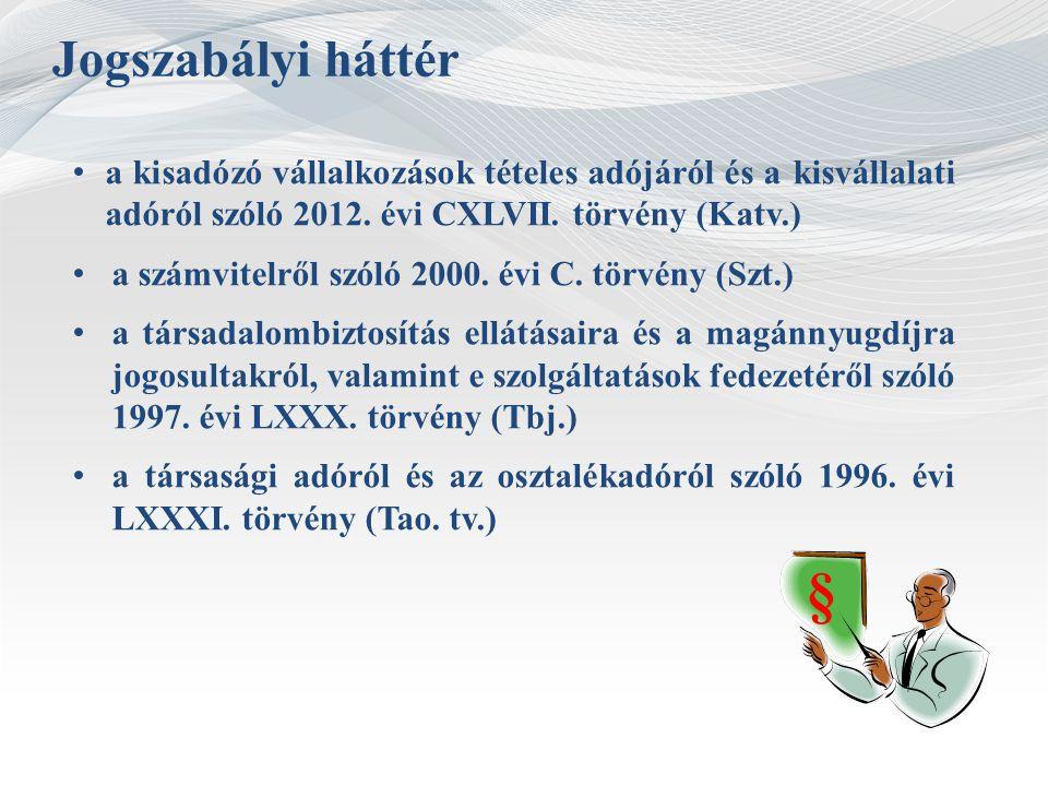 Jogszabályi háttér a kisadózó vállalkozások tételes adójáról és a kisvállalati adóról szóló 2012. évi CXLVII. törvény (Katv.) a számvitelről szóló 200