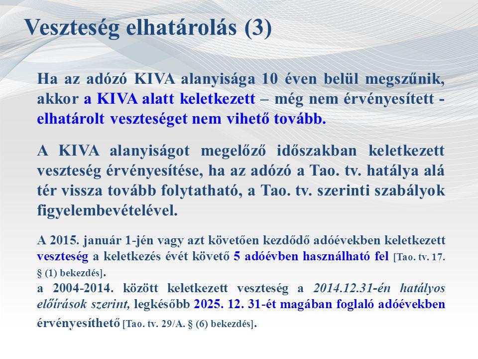 Veszteség elhatárolás (3) Ha az adózó KIVA alanyisága 10 éven belül megszűnik, akkor a KIVA alatt keletkezett – még nem érvényesített - elhatárolt ves