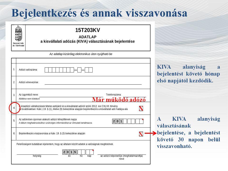 Bejelentkezés és annak visszavonása Már működő adózó X KIVA alanyiság a bejelentést követő hónap első napjától kezdődik. A KIVA alanyiság választásána