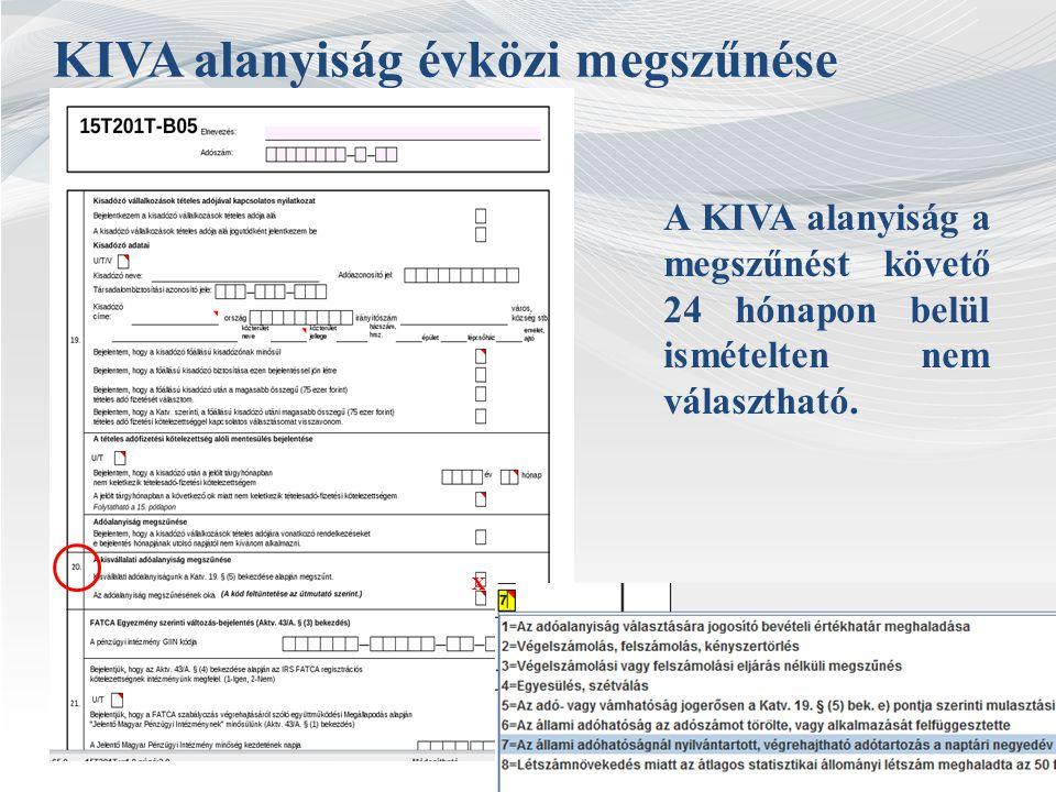 KIVA alanyiság évközi megszűnése A KIVA alanyiság a megszűnést követő 24 hónapon belül ismételten nem választható. X