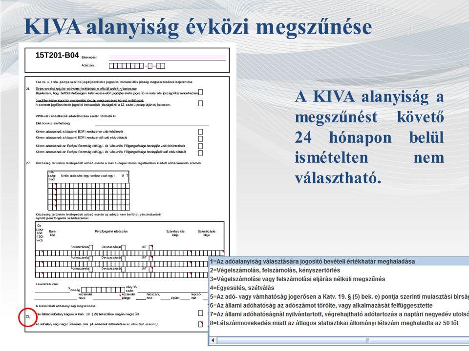 KIVA alanyiság év végi megszűnése A KIVA alanyiság azon adóév utolsó napjáig áll fenn, amely adóévben az adóalany bejelenti, hogy adókötelezettségeit nem a Katv.