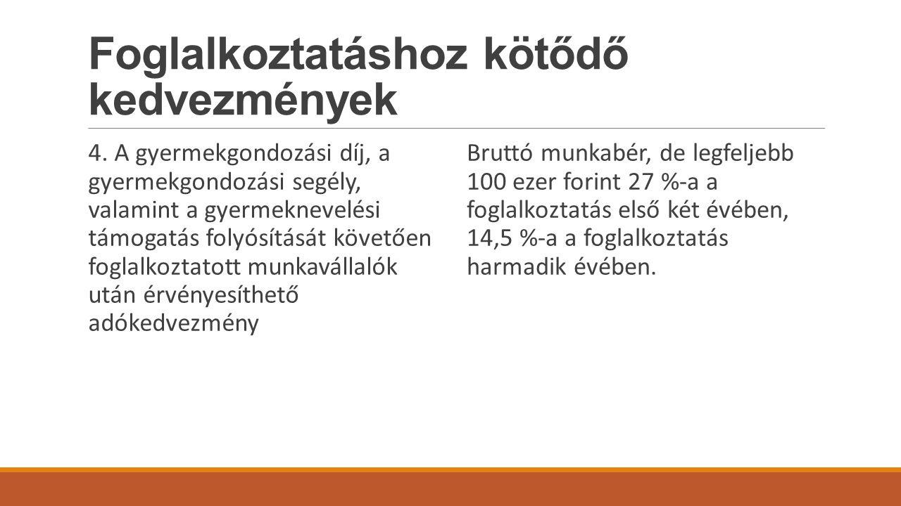 Foglalkoztatáshoz kötődő kedvezmények 4.