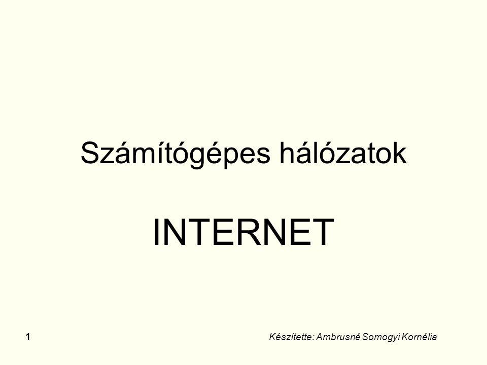 51Készítette: Ambrusné Somogyi Kornélia Az Internet felépítése, működése A számítógép-hálózaton használt protokoll a TCP/IP.