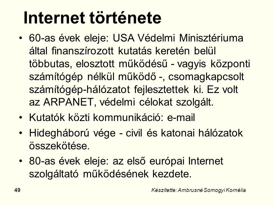 48Készítette: Ambrusné Somogyi Kornélia Elvárások A hálózatnak nem lehet központja.