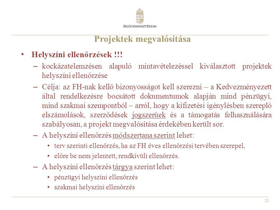 20 Projektek megvalósítása Helyszíni ellenőrzések !!.