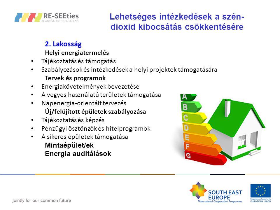 2. Lakosság Helyi energiatermelés Tájékoztatás és támogatás Szabályozások és intézkedések a helyi projektek támogatására Tervek és programok Energiakö