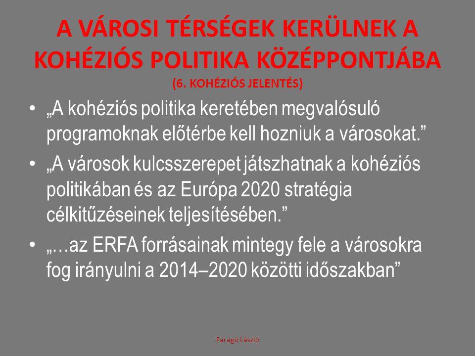 """A VÁROSI TÉRSÉGEK KERÜLNEK A KOHÉZIÓS POLITIKA KÖZÉPPONTJÁBA (6. KOHÉZIÓS JELENTÉS) """"A kohéziós politika keretében megvalósuló programoknak előtérbe k"""