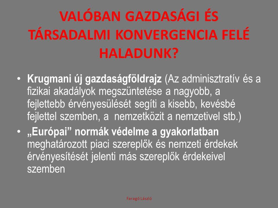 VALÓBAN GAZDASÁGI ÉS TÁRSADALMI KONVERGENCIA FELÉ HALADUNK.