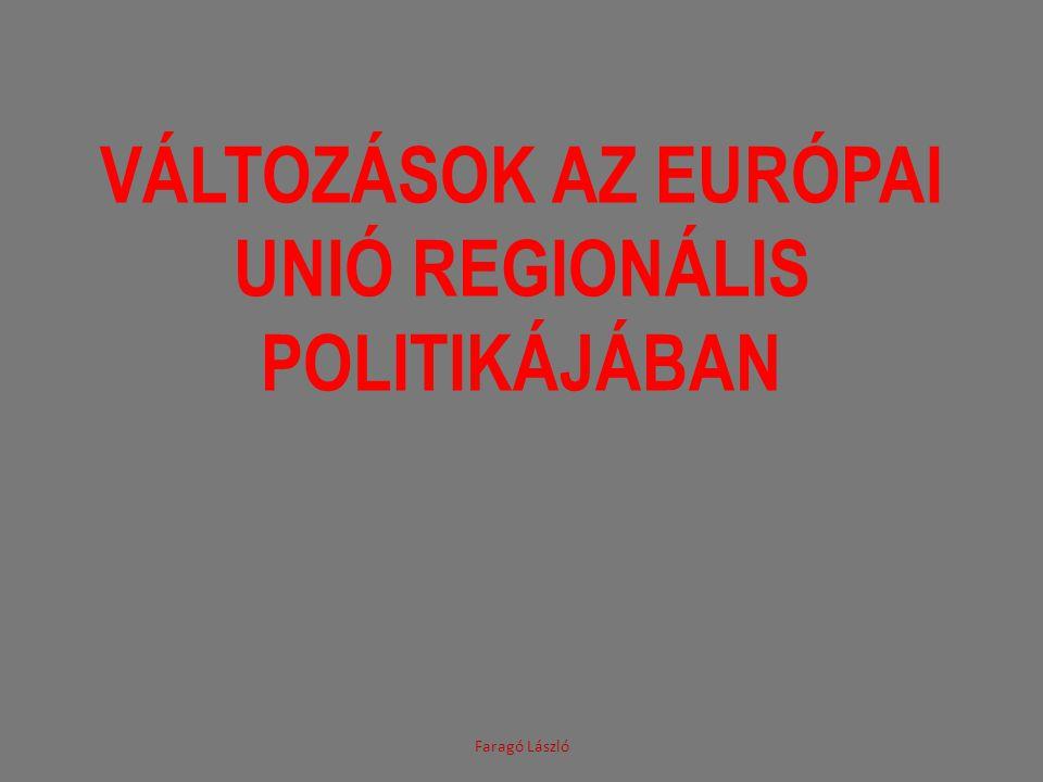 KÖVETKEZTETÉSEK A közösségi politikában bekövetkezett változások egyre kevésbé szolgálják a területi kohéziót Az országon belüli regionális/területi különbségek mérséklése nemzeti ügy.