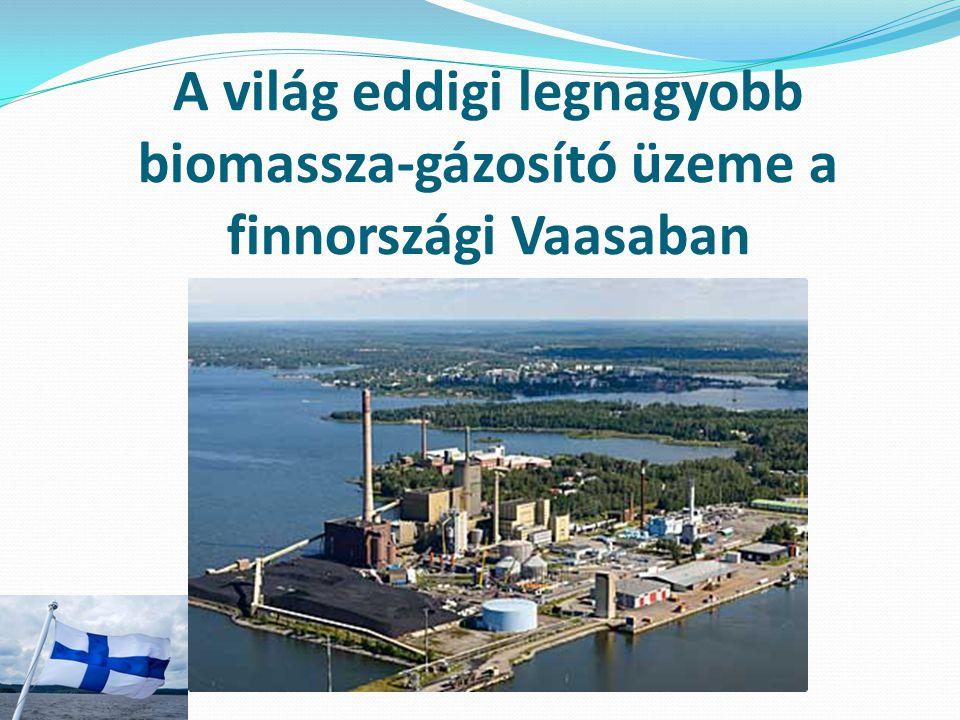 A világ eddigi legnagyobb biomassza-gázosító üzeme a finnországi Vaasaban