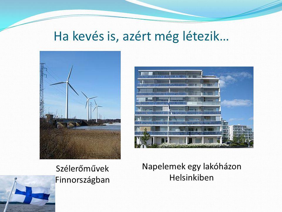 Napelemek egy lakóházon Helsinkiben Szélerőművek Finnországban Ha kevés is, azért még létezik…