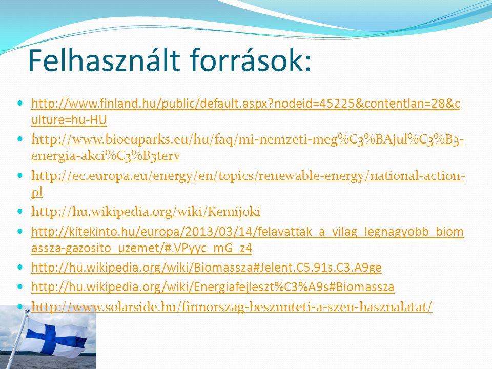 Felhasznált források: http://www.finland.hu/public/default.aspx?nodeid=45225&contentlan=28&c ulture=hu-HU http://www.finland.hu/public/default.aspx?no